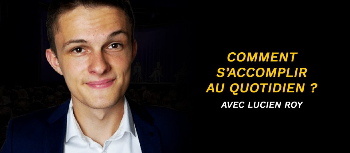 Comment s'accomplir au quotidien ? Interview de Lucien Roy.